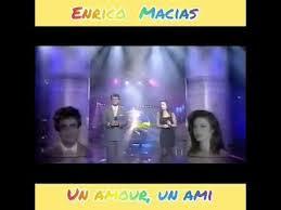 Enrico Macias un amour, une amie 1991 - YouTube
