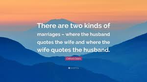 Clifford Odets Quote There Are Two Kinds Of Marriages Where The