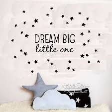 Dream A Little Dream Quotes Best of Dream Big Little One Quote Wall Sticker Kids Wall Quotes Decals