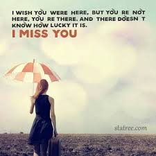 I Miss You Q I Miss You Quotes Be Yourself Quotes Missing You