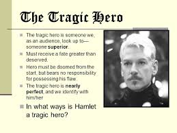 aristotelian tragedy in shakespeare structure and conflict ppt  the tragic hero in what ways is hamlet a tragic hero