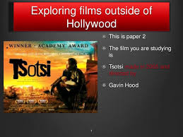tsotsi revision exploring films outside hollywood paper gcse fi