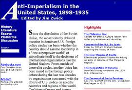 anti imperialism in the united states  largely an archival collection of primary documents related to anti imperialist movements essays that provide historical context