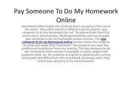 Pay Someone Do My Homework Desiflora