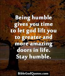 Christian Quotes About Being Humble Best of ✞ ✟ BibleGodQuotes ✟ ✞Being Humble Gives You Time To Let God