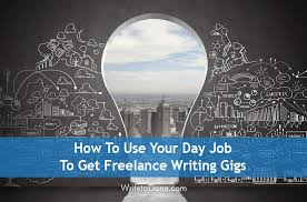 how to use your day job to get lance writing gigs wtd