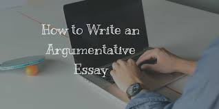 how to write an argumentative essay a complete guide best  how to write an argumentative essay a complete guide