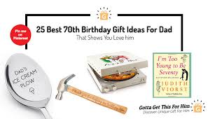 best 70th birthday gift ideas for dad