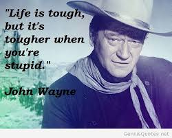 John Wayne Quote Life Is Hard Magnificent 48 John Wayne Quotes By QuoteSurf