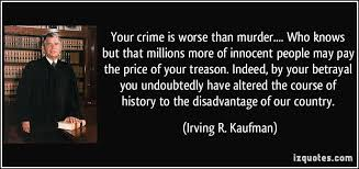 Murder Quotes Best Your Crime Is Worse Than Murder Who Knows But That Millions More