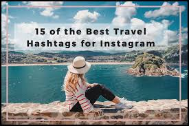 15 Best Travel Hashtags For Instagram Helene In Between