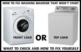 washing machine will not start what to check how to fix washer wont start