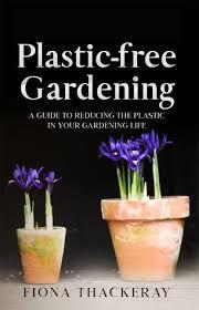 plastic free gardening by fiona teray
