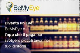 Guadagna denaro con l     app BeMyEye   Offerte in Corso Grazie all     utilizzo dell     applicazione per smartphone con sistema operativo iOS o