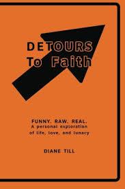 Detours to Faith: Till, Diane: 9780692372623: Amazon.com: Books