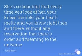 She Beautiful Quotes Best Of She's So Beautiful That Every Time You Look At Her Your Knees