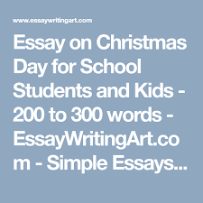 Christmas Day Essay Essay On Christmas Day For School Students And Kids 200 To