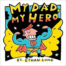 children s book review my dad my hero by ethan long momstart my dad my hero book cover