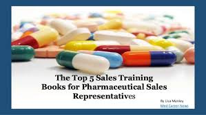 How To Get Into Pharmaceutical Sales Top 5 Sales Training Books For Pharmaceutical Sales