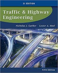 Traffic and Highway Engineering, SI Edition: Nicholas J. Garber ...