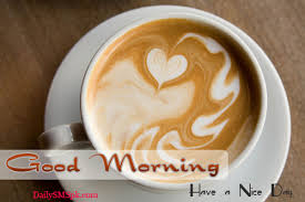 Good Morning!! Images?q=tbn:ANd9GcQ44LpZ2OFGhaXPznE1s2b9I34PHdos6YmymtdloTcliAC3Hkz_Aw