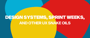 Snake Oil Chart Design Systems Sprint Weeks And Other Ux Snake Oils