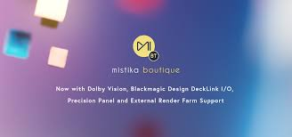Support Blackmagic Design Mistika Boutique Now Equipped With Dolby Vision And