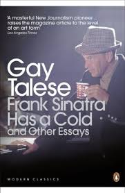 frank sinatra has a cold and other essays by gay talese
