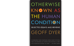 otherwise known as the human condition a collection of essays by  otherwise known as the human condition