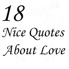 Nice Quotes Beauteous Love Is Nice Quotes Together With For Make Stunning Nice Love Quotes