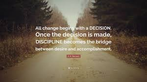 """Accomplishment Quotes Unique A R Bernard Quote """"All Change Begins With A DECISION Once The"""
