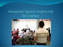 Interpreter Job Description Interpreter Spanish English Job Description