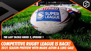 The Last Tackle - Rugby League Show with Mark Aston & Luke Gale   Super  League, Challenge Cup S2E1 - YouTube