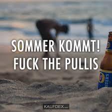 Sommer Kommt Fuck The Pullis Kaufdex Lustige Sprüche