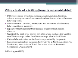 civilizations their nature and clash possibilities c rashad mehbal civilizations 4 why clash