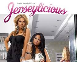 jerseylicious on the style network is one of my new guilty pleres it is a show following the stylistakeup artists of a new jersey hair salon
