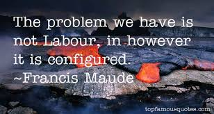 Francis Maude quotes: top famous quotes and sayings from Francis Maude via Relatably.com
