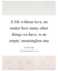 Life Without Love Quotes Download Life Without Love Quotes Ryancowan Quotes 37