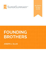 founding brothers summary supersummary founding brothers