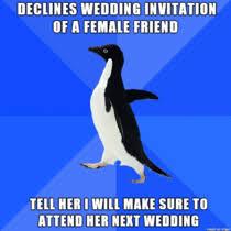 how to not decline wedding invitations meme guy How To Reject Wedding Invitation How To Reject Wedding Invitation #31 how to reject a wedding invitation
