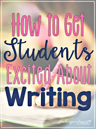 best teaching writing ideas writing skills how to get students excited about writing essay writingteaching