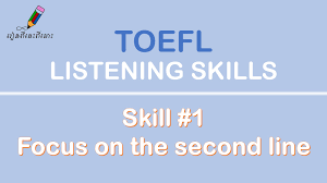 toefl listening skills skill focus on the second line toefl listening skills skill 1 focus on the second line