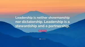 """Stewardship Quotes Rick Warren Quote """"Leadership is neither showmanship nor 41"""