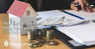 How To Find Out If Hud Owes You Money Mortgage Info