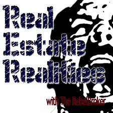 Real Estate Realities With The RebelBroker