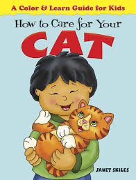 How to Care for Your Cat: A Color & Learn Guide for Kids (Dover ...