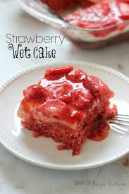 Strawberry Wet Cake Diary Of A Recipe Collector