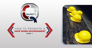 how to promote a safe work environment part 1