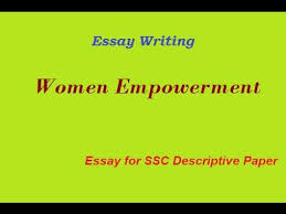 women empowerment descriptive essay for ssc cgl tier ssc mts  women empowerment descriptive essay for ssc cgl tier 3 ssc mts tier 2 ssc chsl tier 2