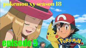 Pokemon xy season 18 Episode 5 kalos League AMV - YouTube